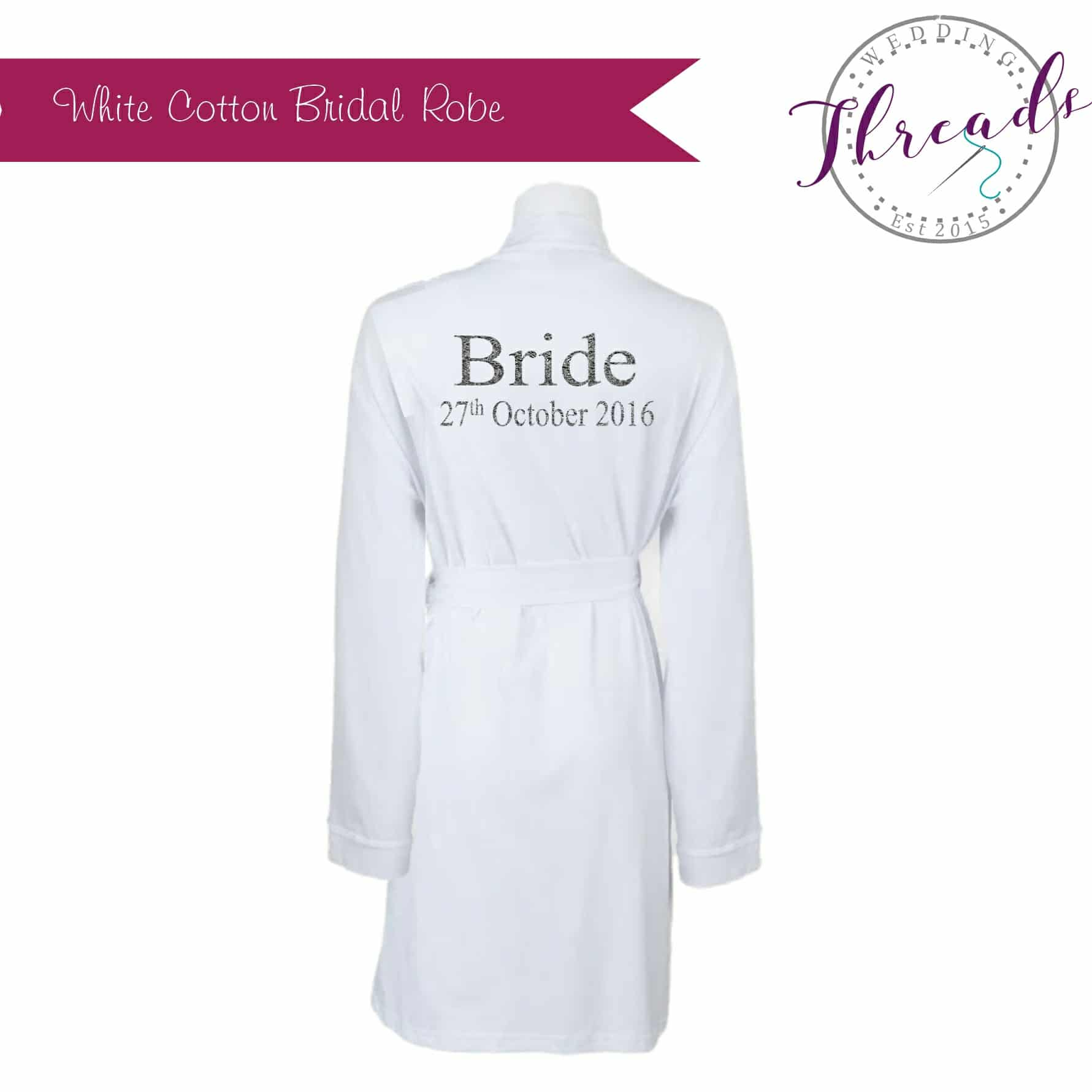 Dressing Gowns White Cotton, personalised bride with wedding date